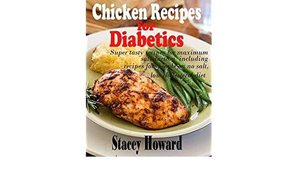 Amazon Com Chicken Recipes For Diabetics Super Tasty