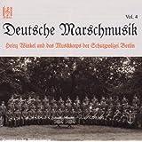 Deutsche Marschmusik Vol. 4 by Musikkorps Schutzpolizei Berlin