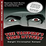The Vampire's Tomb Mystery | Dwight Christopher Kemper