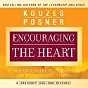 Encouraging the Heart: A Leader's Guide to Rewarding and Recognizing Others Audiobook by James M. Kouzes, Barry Z. Posner Narrated by Erik Synnestvedt