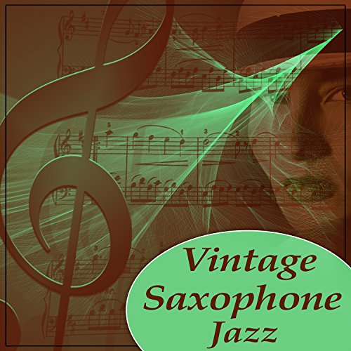 Vintage Saxophone Jazz - Smooth Music for Relaxation, Evening Jazz Music, Sounds of Night, Calm Down
