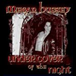 Under Cover of the Night | Megan Hussey