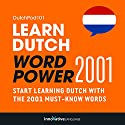 Learn Dutch: Word Power 2001: Intermediate Dutch Audiobook by  Innovative Language Learning Narrated by  DutchPod101.com