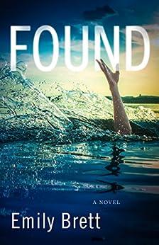 Found: A Novel by [Brett, Emily]