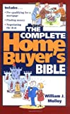 The Complete Home Buyer's Bible, William J. Molloy, 0471131105