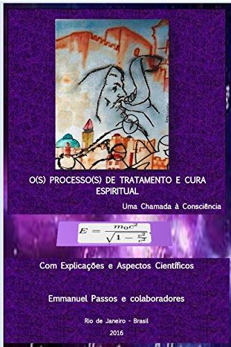 O(s) Processo(s) de Tratamento e Cura Espiritual: Com Explicações e Aspectos Científicos