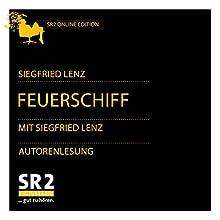 Das Feuerschiff Hörbuch von Siegfried Lenz Gesprochen von: Siegfried Lenz