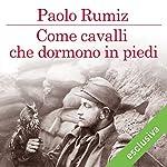 Come cavalli che dormono in piedi | Paolo Rumiz