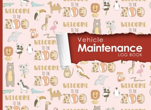 """Vehicle Maintenance Log: Repairs And Maintenance Record Book for Cars, Trucks, Motorcycles and Other Vehicles with Parts List and Mileage Log, Cute ... x 6"""" (Vehicle Maintenance Logs) (Volume 99) pdf epub"""