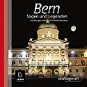 Bern Sagen und Legenden Hörbuch von Christine Giersberg Gesprochen von: Uve Teschner