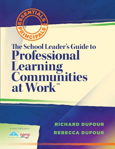 (The School Leader's Guide to Professional Learning Communities at Work TM (Essentials for Principals))