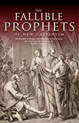 The Fallible Prophets of New Calvinism: An Analysis, Critique, and Exhortation Concerning the Contemporary Doctrine of