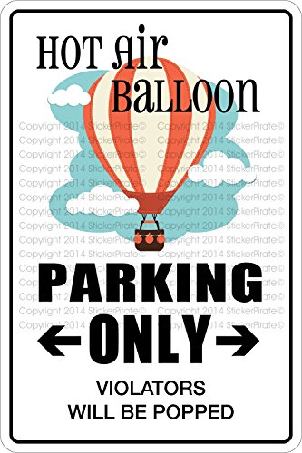 Hot Air Balloon Parking Only 8