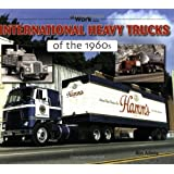 International Heavy Trucks of the 1960s (At Work)