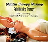 Shiatsu Therapy Massage Reiki Healing Therapy Ear Candling Thermal Auricular Therapy