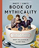 img - for Rhett & Link's Book of Mythicality: A Field Guide to Curiosity, Creativity, and Tomfoolery book / textbook / text book