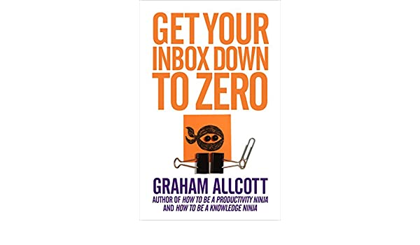 Get Your Inbox Down to Zero: from How to be a Productivity ...