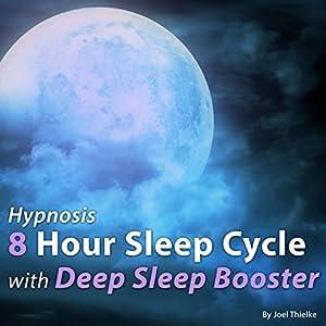 Hypnosis 8 Hour Sleep Cycle with Deep Sleep Booster Audiobook