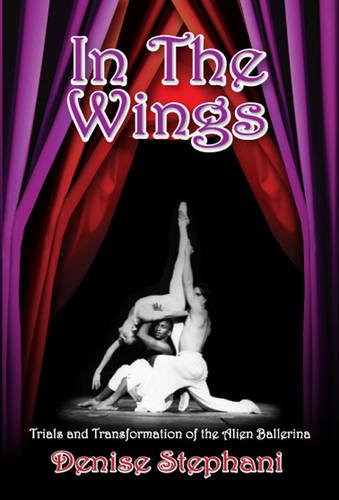Download In the Wings; Trials and Transformation of an Alien Ballerina ebook
