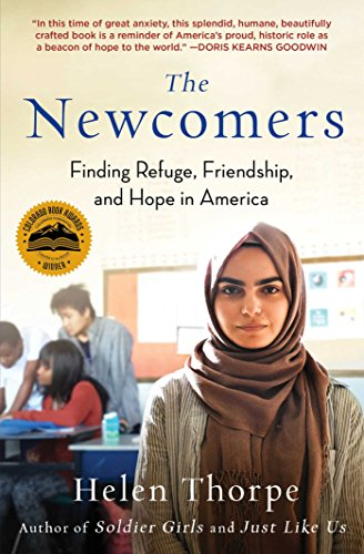 The Newcomers: Finding Refuge, Friendship, and Hope in America (Challenges Of Teaching Language In Multicultural Classroom)