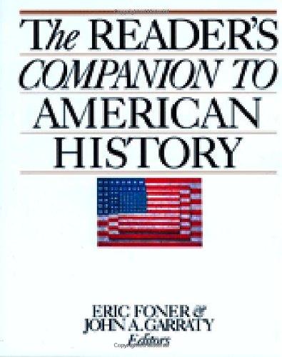The Reader's Companion to American History: John A. Garraty, Eric ...