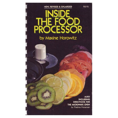 Inside the Food Processor by Maxine Horowitz