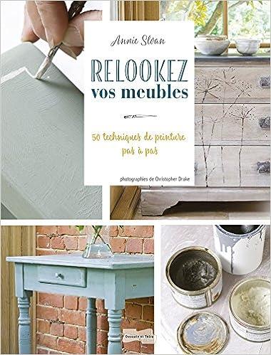 Amazon fr relookez vos meubles annie sloan christopher drake livres