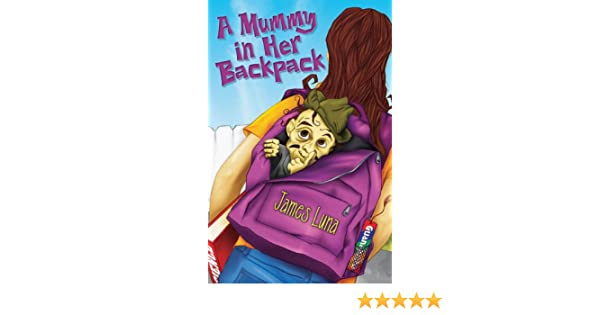 Amazon.com: A Mummy in Her Backpack / Una momia en su mochila eBook: James Luna: Kindle Store