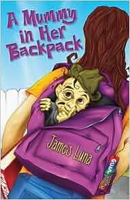 Amazon.com: A Mummy in Her Backpack / Una momia en su mochila