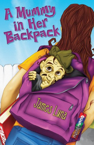 A Mummy in Her Backpack / Una momia en su mochila by [Luna, James