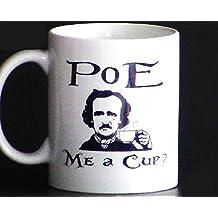 Poe Me a Cup Edgar Allan Poe Funny Coffee Mug by X-Mug