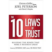 The 10 Laws of Trust: Building the Bonds That Make a Business Great
