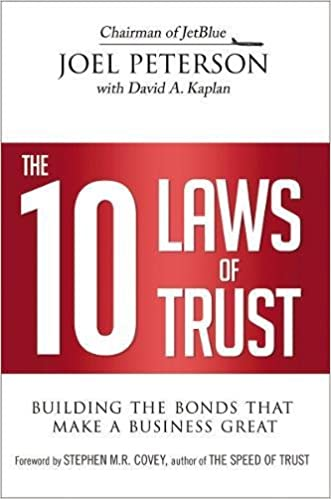 The 10 laws of trust building the bonds that make a business great the 10 laws of trust building the bonds that make a business great joel peterson david kaplan 9780814437452 amazon books fandeluxe Gallery