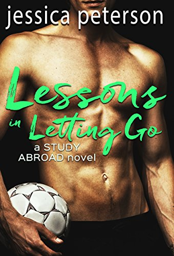 Lessons in Letting Go: A Soccer Romance (A Study Abroad Novel)