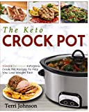 The Keto Crockpot: Simple Delicious Ketogenic Crock Pot Recipes To Help You Lose Weight Fast (Slow Cooker Cookbook)