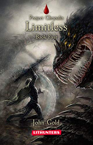 Limitless: A Dystopian LitRPG Adventure (Project Chrysalis Book 4)