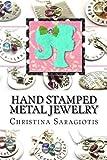 Hand Stamped Metal Jewelry, Christina Saragiotis, 1466459301