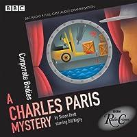 Charles Paris: Corporate Bodies: A BBC Radio 4 full-cast dramatisation (Charles Paris Mysteries)