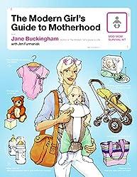 The Modern Girl's Guide to Motherhood (Modern Girl's Guides)