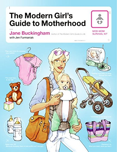 The Modern Girl's Guide to Motherhood (Modern Girl's Guides)