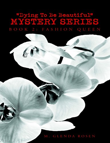 """Dying to Be Beautiful"" Mystery Series: Book 2: Fashion Queen by [Rosen, M. Glenda]"
