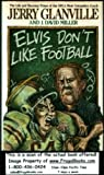 Elvis Don't Like Football, Jerry Glanville and J. David Miller, 002544011X