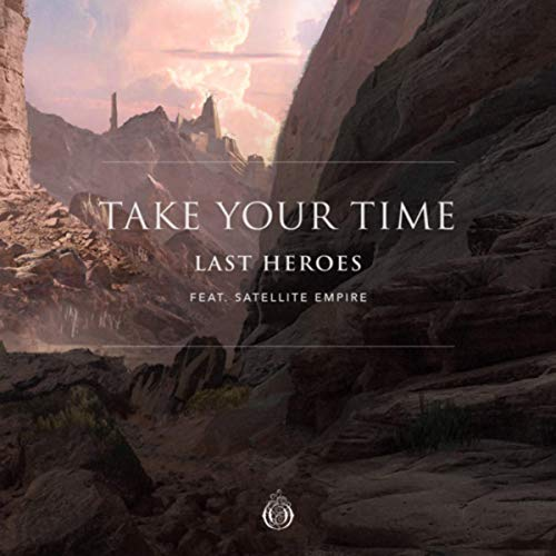 Take Your Time (feat. Satellite Empire)