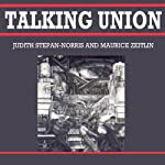 Talking Union | Judith Stepan-Norris,Maurice Zeitlin