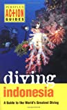 Diving Indonesia: A Guide to the Worlds Greatest Diving (Periplus Action Guides)