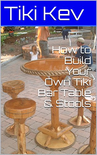 How To Build Your Own Tiki Bar Table U0026 Stools (Tiki Kevu0027s How To Book
