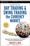 Day Trading and Swing Trading the Currency Market, Kathy Lien, 0470377364