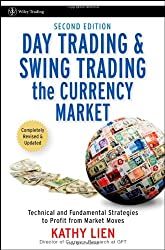 Day Trading and Swing Trading the Currency Market: Technical and Fundamental Strategies to Profit from Market Moves (Day Trading & Swing Trading the Currency Market: Technical &)