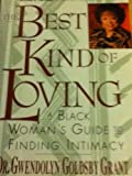 img - for The Best Kind of Loving : A Black Woman's Guide to Finding Intimacy book / textbook / text book