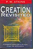 Creation Revisited, P. W. Atkins, 0716745003